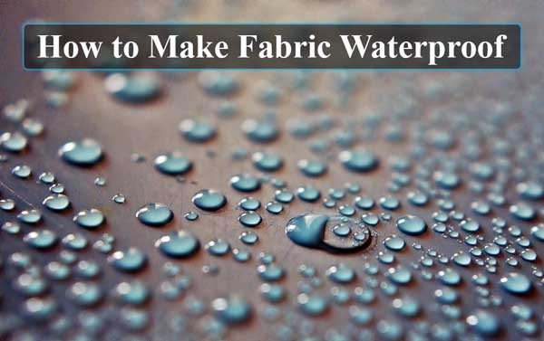 How to Make Fabric Waterproof