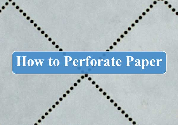 How to Perforate Paper