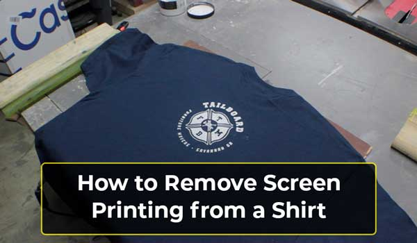 How to Remove Screen Printing