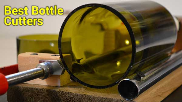 Best Bottle Cutters, bottle cutter reviews