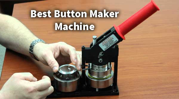 Best Button Maker Machine Reviews: Check Our Top 10 Picks!