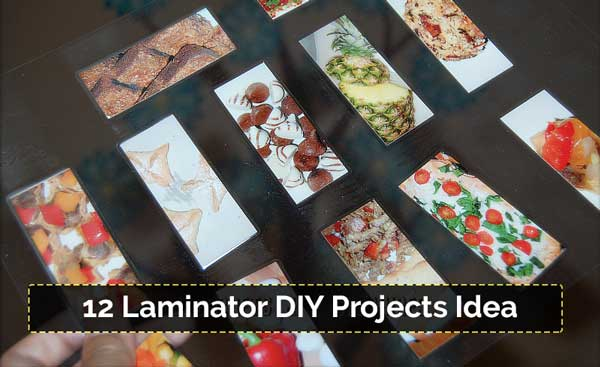 Laminator DIY Projects Idea