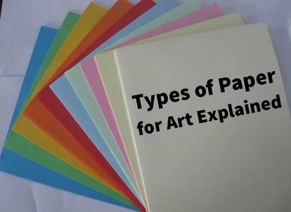 Types of Paper for Art Explained