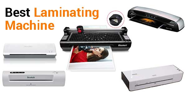 Top 10 Best Laminating Machine - Reviews and Comparison