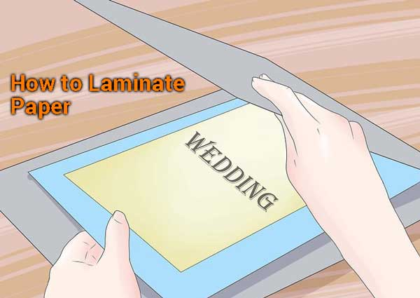How To Laminate Paper At Home 5