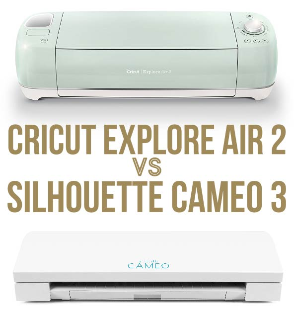 1deeba835 Cricut Explore Air 2 vs. Silhouette Cameo 3 | What Are The Key Differences?