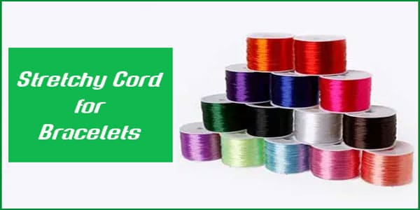 Best Stretchy Cord for Bracelets
