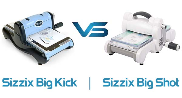 Sizzix Big Kick VS Big Shot