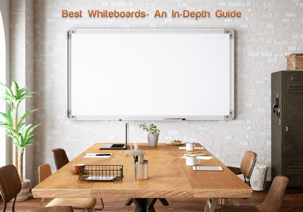 Best Whiteboards- An In-Depth Guide