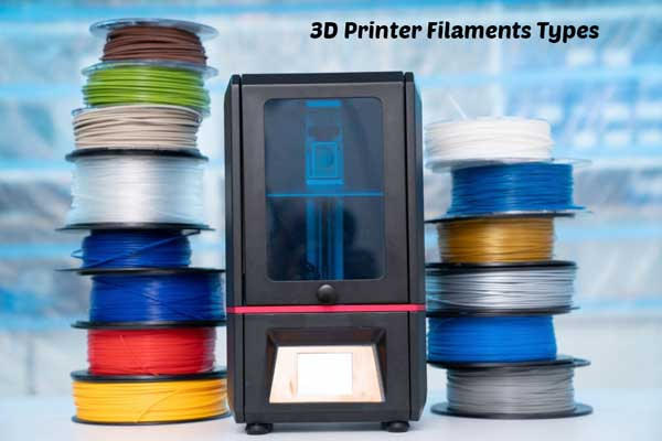 types of 3d printer filaments