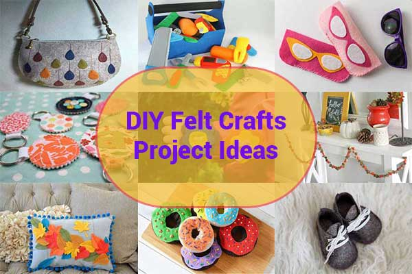 DIY Felt Crafts Project Ideas