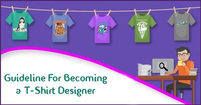 Guideline For Becoming a T-Shirt Designer