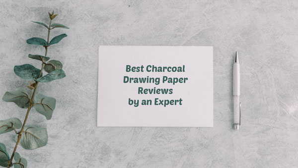 Best Charcoal Drawing Paper
