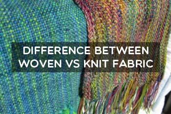 Difference Between Woven vs Knit Fabric
